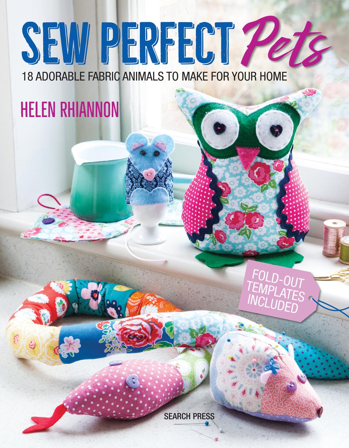 Search Press | Sew Perfect Pets by Helen Rhiannon