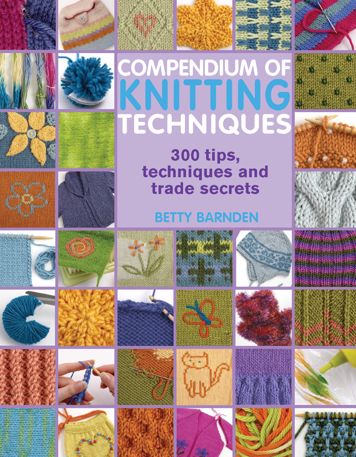 Knitting Tips And Trade Secrets : Search press compendium of knitting techniques by betty