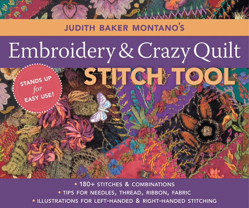 Judith Baker Montano's Embroidery & Crazy Quilting Stitch Tool