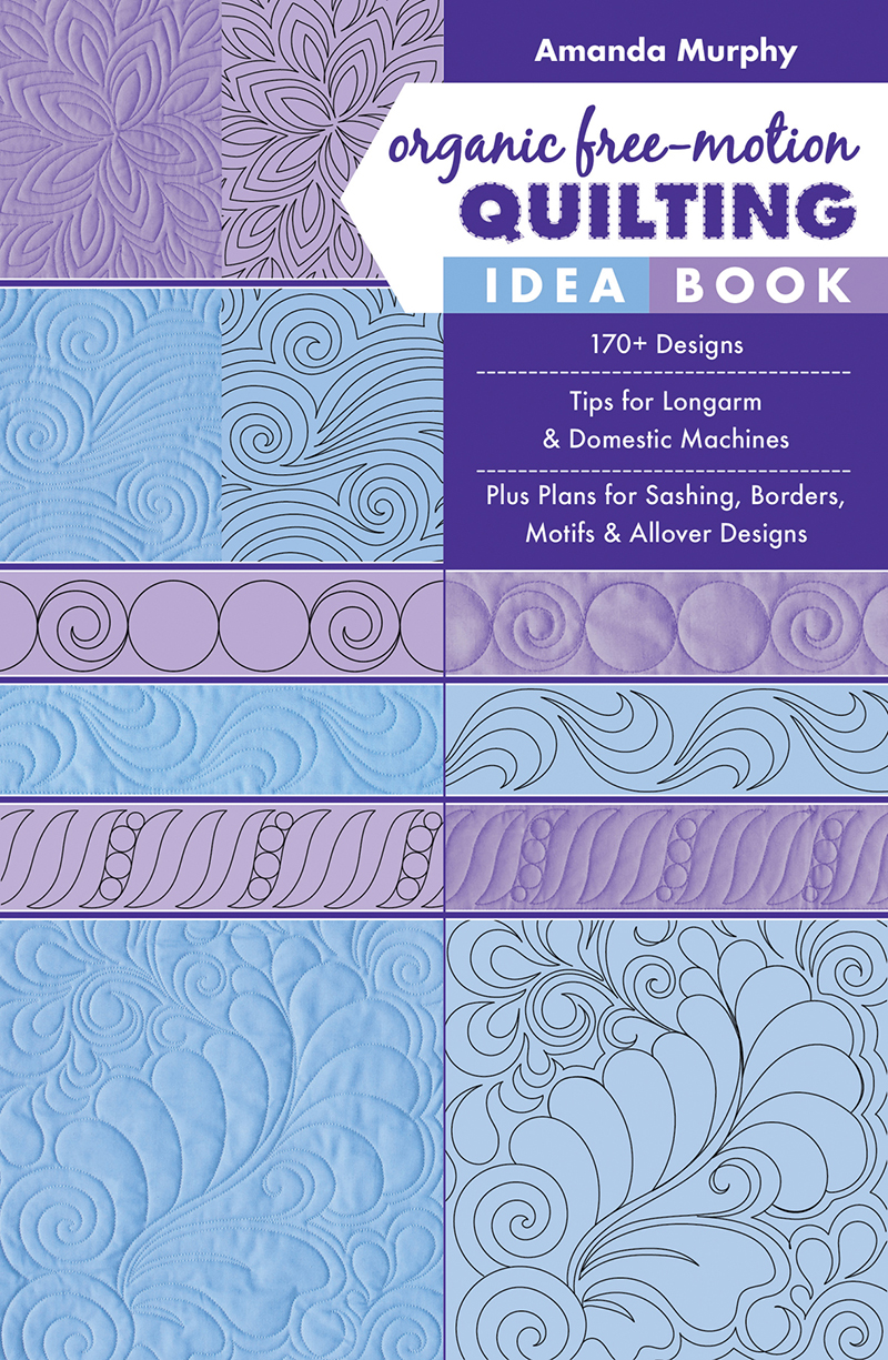 Organic Free-Motion Quilting Idea Book