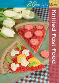 Twenty to Make: Knitted Fast Food