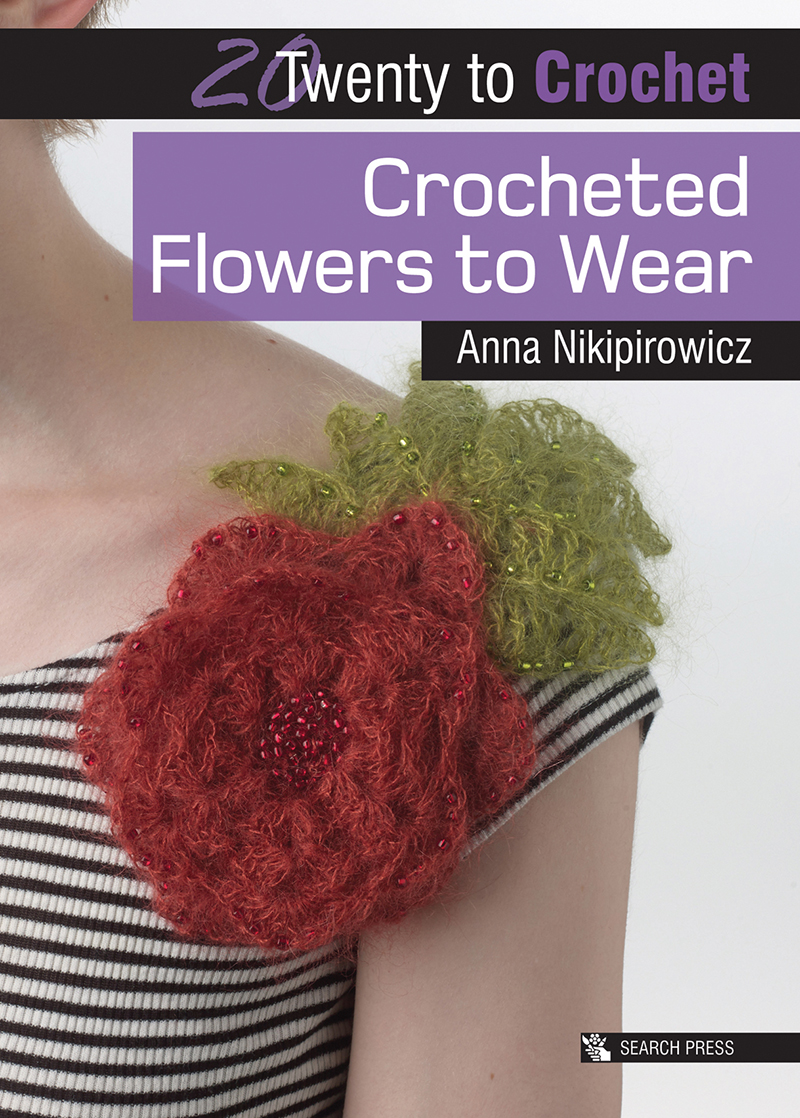 Twenty to Make: Crocheted Flowers to Wear