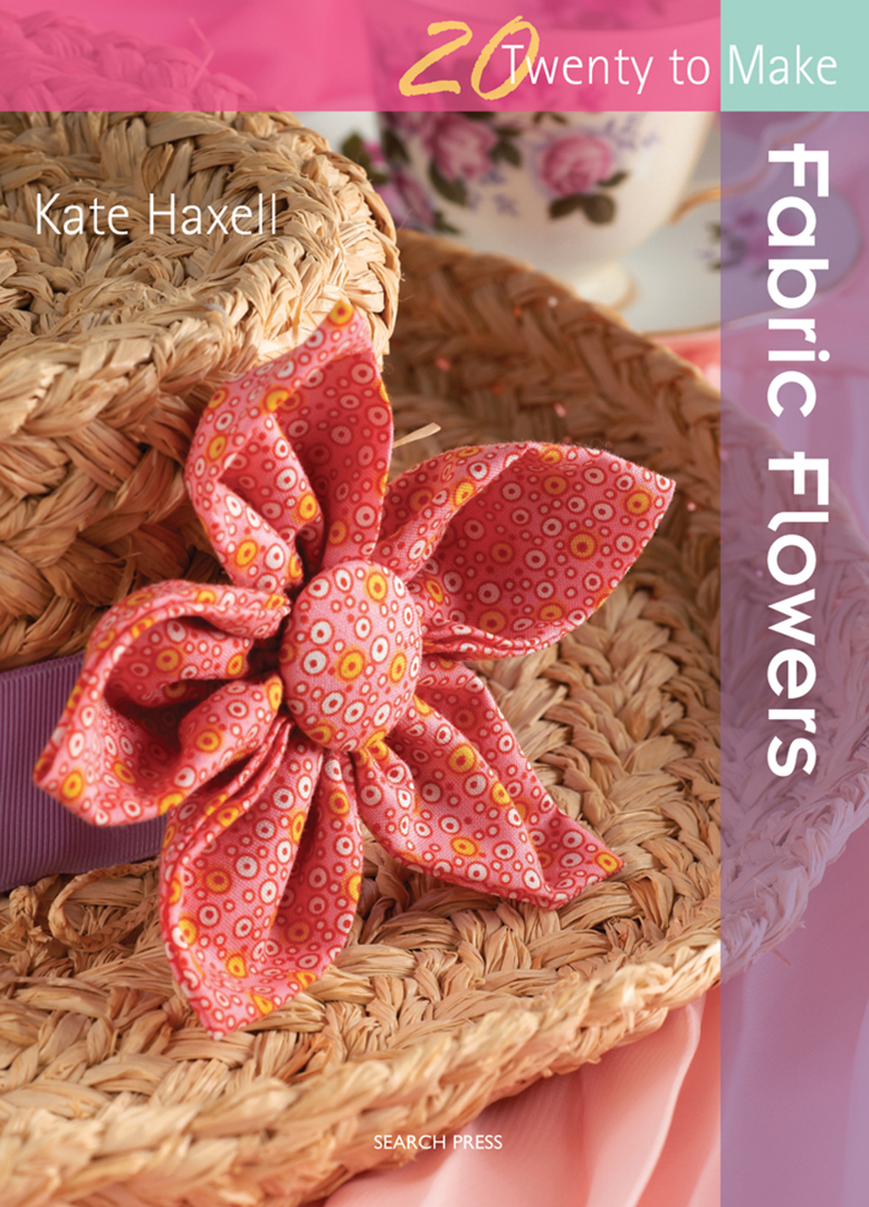 Twenty to Make: Fabric Flowers