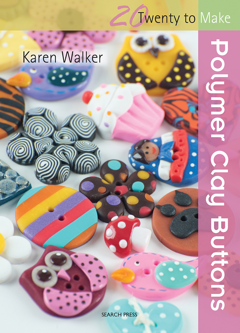 Twenty to Make: Polymer Clay Buttons