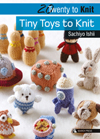 Twenty to Make: Tiny Toys to Knit