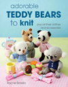 Adorable Teddy Bears to Knit