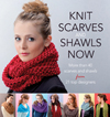 Knit Scarves and Shawls Now