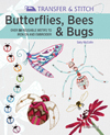 Transfer & Stitch: Butterflies, Bees & Bugs
