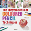 The Encyclopedia of Coloured Pencil Techniques