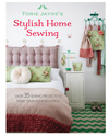 Torie Jayne's Stylish Home Sewing
