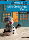 20 to Knit: Mini Christmas Knits
