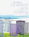 Magic of Shetland Lace Knitting