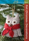 Twenty to Make: Felt Christmas Decorations